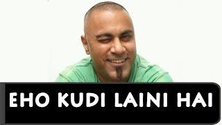 Eho Kudi Laini Hai Free MP3 Song Download 320 Kbps