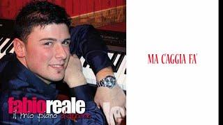 Fabio Reale - Ma c'aggia fà