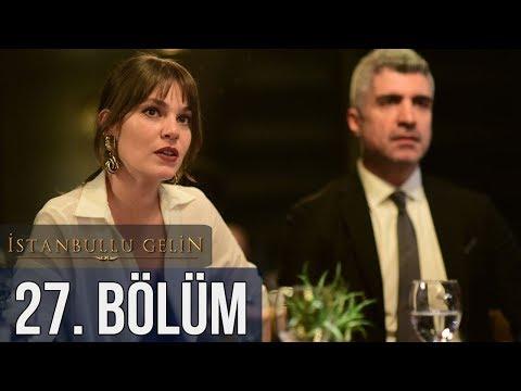 İstanbullu Gelin 27. Bölüm