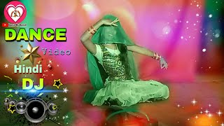 Sajan Sajan teri dulhan sajaungi hindi Dj Song Nice Dance Video