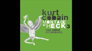 Kurt Cobain - Montage of Heck 3 The Home Recordings