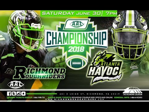 Atlanta Havoc vs Richmond Roughriders 2018 AAL Championship Game