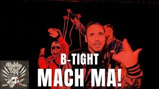 B-Tight - Mach ma! (Prod. B-Tight)