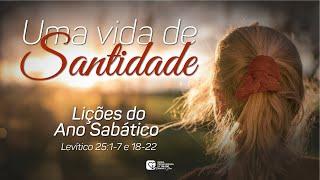 #9 - Uma Vida de Santidade   Lições do Ano Sabático    21/07/21