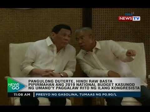 PRRD, hindi basta pipirmahan ang 2019 budget kasunod ng umano'y paggalaw rito ng ilang kongresista