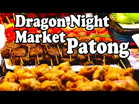 Patong Night Market – Thai Street Food at Dragon Night Market, Phuket Thailand. Phuket Food Guide