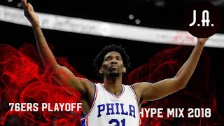 Sixers Playoff Hype Mix 2018 -