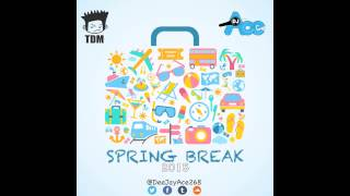 Dj Ace - Spring Break 2015 SoundTrack