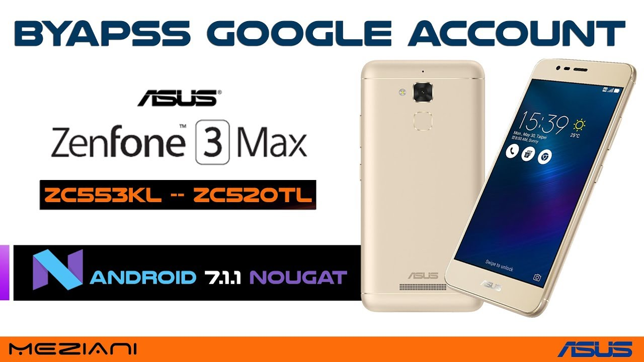 Bypass Google Account Asus Zenfone 3 Max Android 7 1 1 Nougat Remove