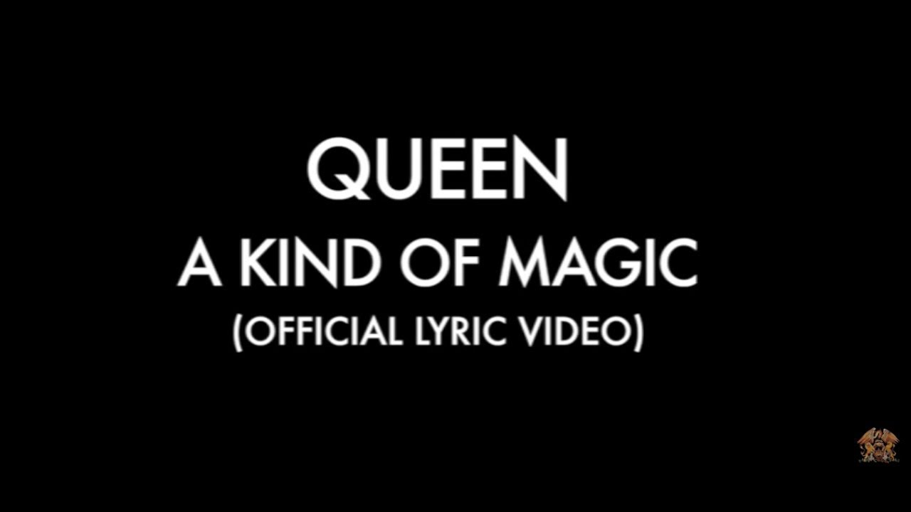 A Kind Of Magic Official Lyric Video Youtube