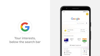 Your Interests - Below the search bar on your Google app