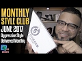 Monthly Style Club June 2017 👔 : LGTV Review