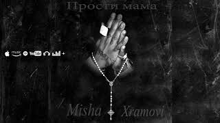 Misha Xramovi - Прости мама MP3