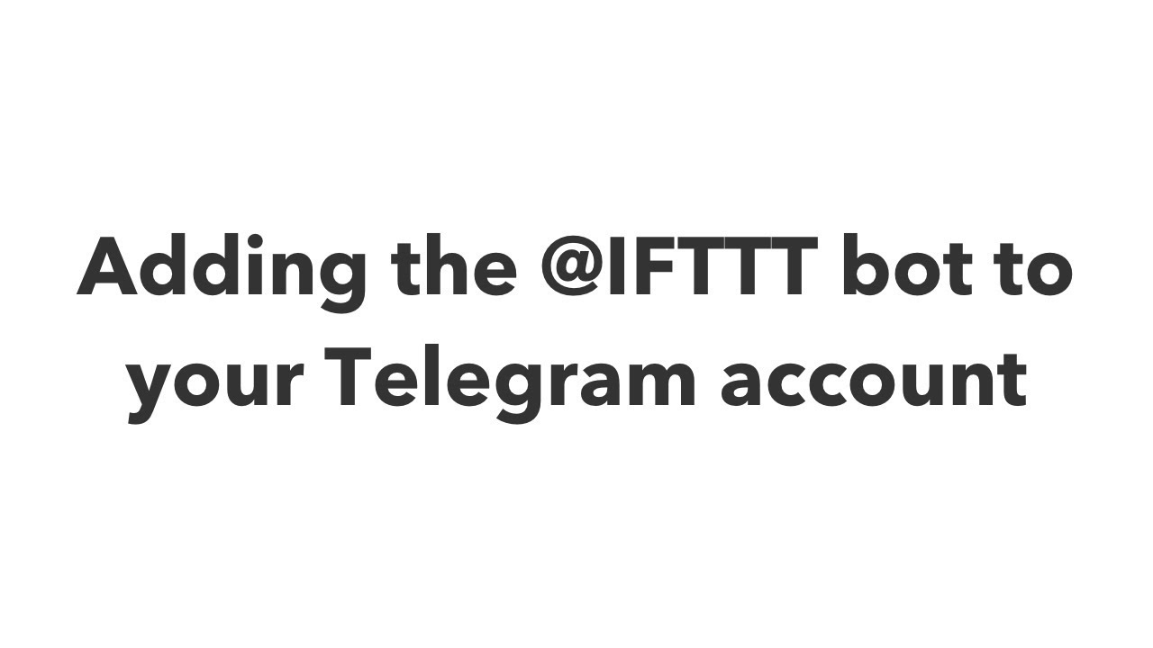 Adding the @IFTTT bot to your Telegram account