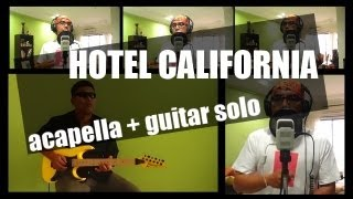Hotel California Acapella and Guitar Solo