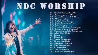 NDC Worship Full Album 2021 -  Lagu Rohani NDC Worship Terbaik Paling Menyentuh Hati