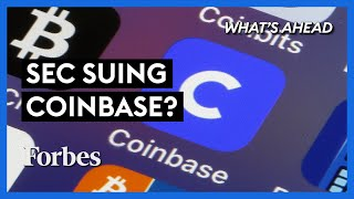 SEC Suing Coinbase? What This Means For Cryptocurrency - Steve Forbes | What's Ahead | Forbes