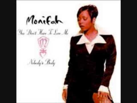 Monifah You Don't have To Love me