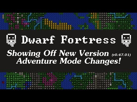 Showing Off Adventure Mode Changes In Dwarf Fortress V0.47.01