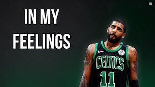 "Kyrie Irving - ""In My Feelings"" 2018 ᴴᴰ"