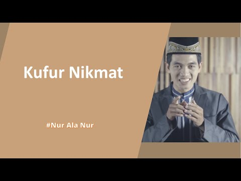 Kufur Nikmat [Ustâdz Syarif Abdurrahman]