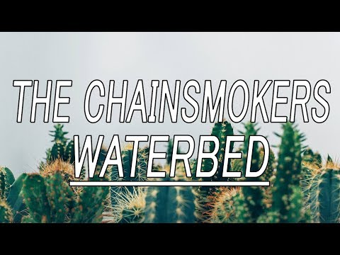 Waterbed - The Chainsmokers (ft. Waterbed) (Lyrics)