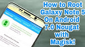 How to Root Galaxy Note 5 on Android 7 0 Nougat w/ Magisk