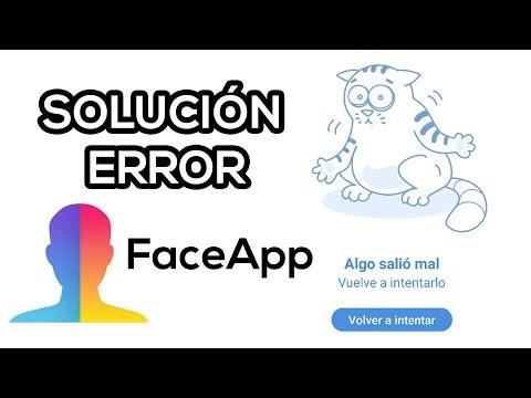 SOLUCION Error FaceApp: Algo Salio Mal, Vuelve A Intentarlo