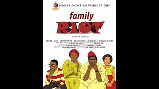 FAMILY RIOT (2018 LATEST MOUNT ZION MOVIE)