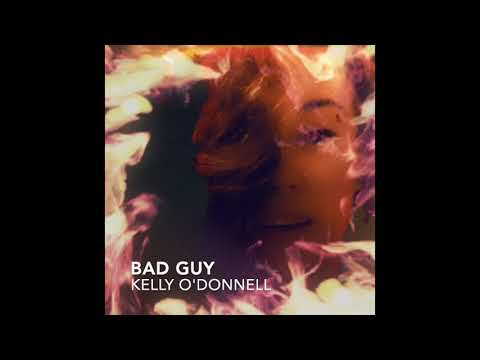 """""""BAD GUY"""" - Kelly O'Donnell"""