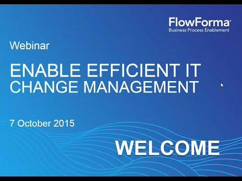 Webinar Flowforma Enable Efficient It Change Management