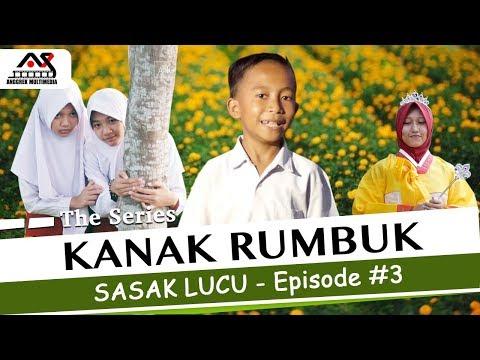 KANAK RUMBUK The Series - Eps #3 - Sasak Lucu