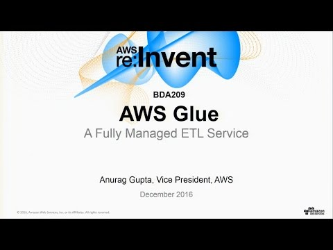 AWS re:Invent 2016: NEW LAUNCH! Introduction to AWS Glue: A Fully Managed ETL Service (BDA209)