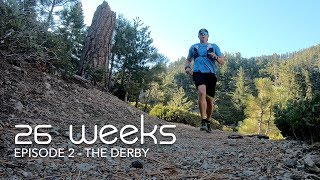 26 Weeks - Ep 02 - The Derby - Ultra Running Documentary