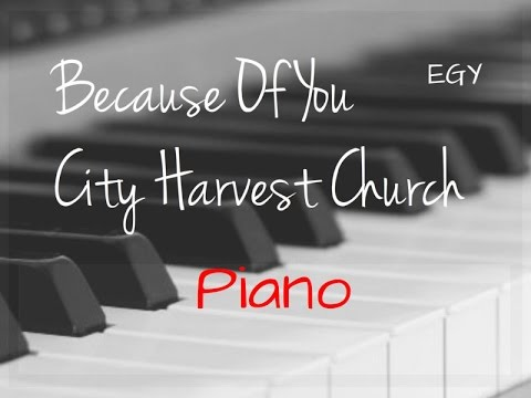 Because Of You Cover (City Harvest Church) - Instrumental (Piano) - EGY