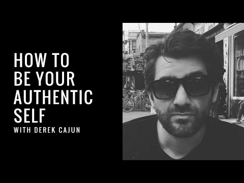How To Be Your Authentic Self With Derek Cajun