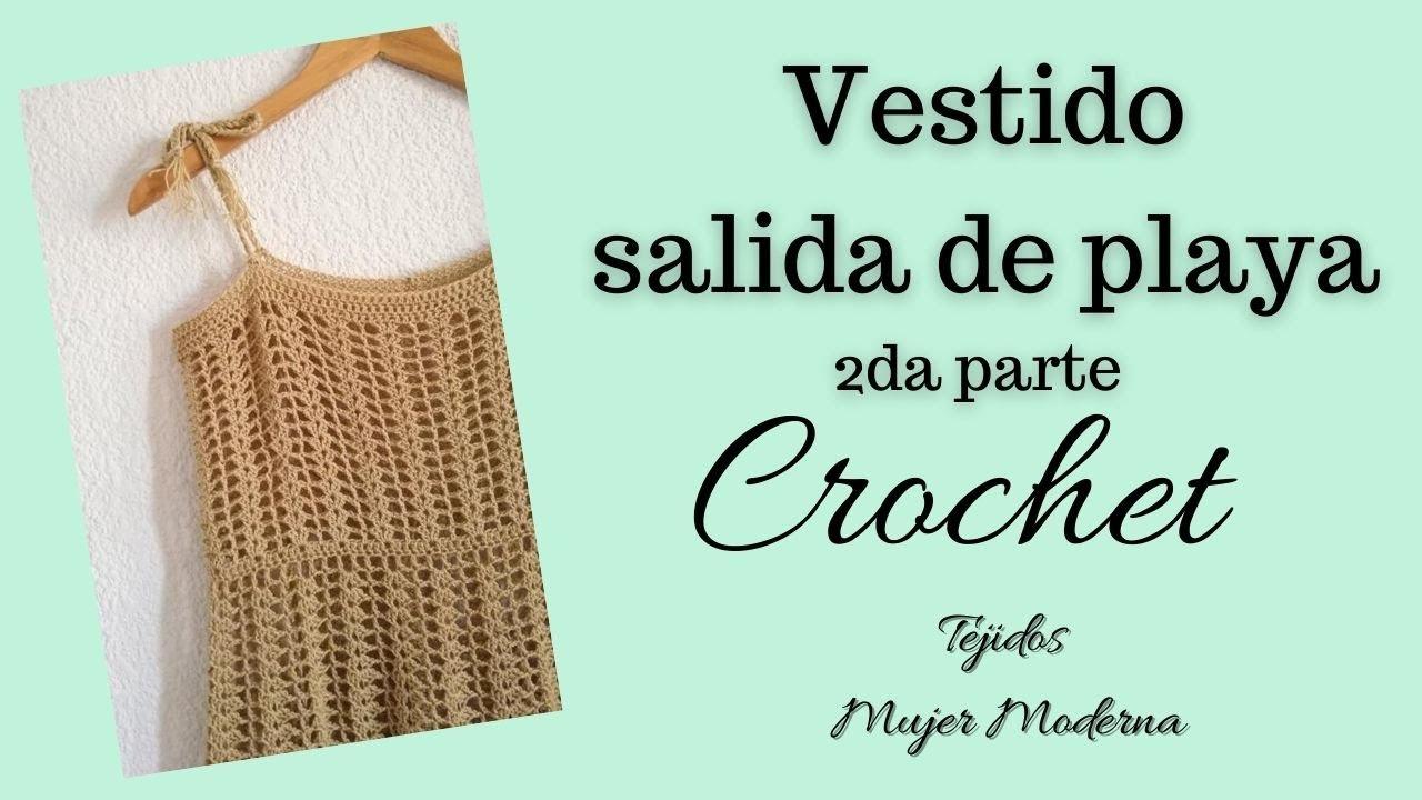 VESTIDO SALIDA DE PLAYA  // Tejido a Crochet // 2da parte (final)