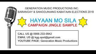 HAYAAN MO SILA CAMPAIGN JINGLE SAMPLE BARANGAY SANGGUNIANG KABATAAN ELECTIONS 2018