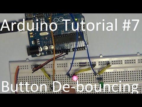 Arduino Tut. #7 - Button De-bouncing - Software & Hardware