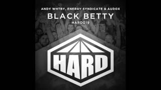 Andy Whitby, Energy Syndicate, Audox - Black Betty (Original Mix) [HARD]