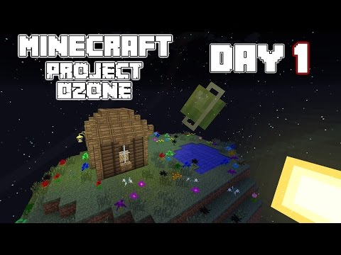 The Ozone Layer - Day 1 - Minecraft Project Ozone Mod Pack