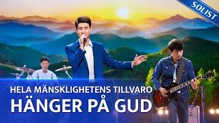 Kristen sång 2020 - Hela mänsklighetens tillvaro hänger på Gud