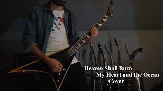 HEAVEN SHALL BURN - My Heart and the Ocean guitar cover (TAB in description)