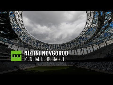 Nizhni Nóvgorod - Copa del Mundo 2018