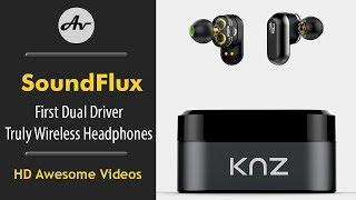 KNZ SoundFlux World's First Dual Driver Truly Wireless Headphones