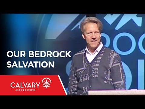 Our Bedrock Salvation - 1 Peter 1:10-12 - Skip Heitzig