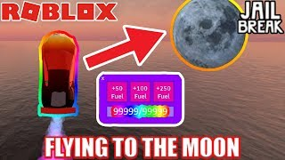 GOING TO THE MOON in Roblox Jailbreak | UNLIMITED ROCKET FUEL Glitch