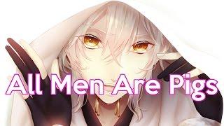 Nightcore - All Men Are Pigs [lyrics]