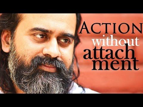 Acharya Prashant on Bhagwad Gita: Action without attachment is Yoga