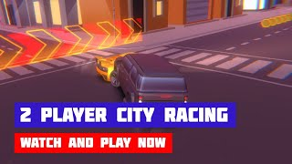 2 Player City Racing · Game · Gameplay
